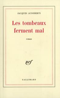 LES TOMBEAUX FERMENT MAL